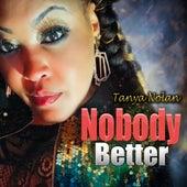 Nobody Better by Tanya Nolan
