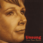 Unsung by Dawn Trainor Thomson
