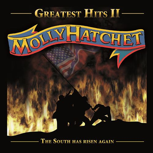 Greatest Hits II: The South Has Risen Again by Molly Hatchet