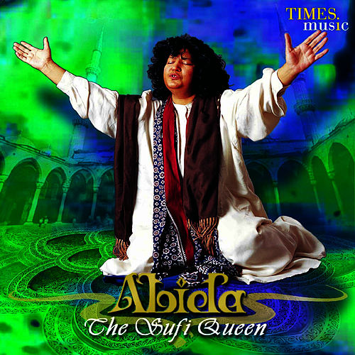The Sufi Queen by Begum Abida Parveen