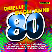 Quelli degli anni 80 by Various Artists