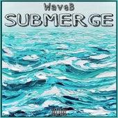 SUBMERGE by Waveb