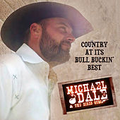 Country at Its Bull Buckin' Best by Michael Dale and the Hired Guns