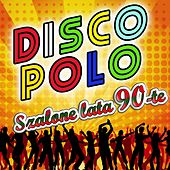 Disco Polo Szalone lata 90-te by Various Artists