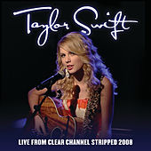 Live From Clear Channel Stripped 2008 by Taylor Swift