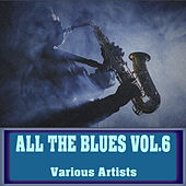 All The Blues, Vol. 6 de Various Artists