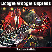 Boogie Woogie Express by Various Artists