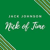 NICK OF TIME de Jack Johnson