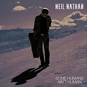 Some Humans Ain't Human von Neil Nathan