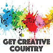 Get Creative Country by Various Artists