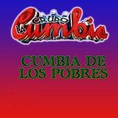 La Cumbia de los Pobres by Grupo La Cumbia