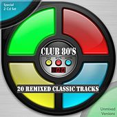 Club 80's (: 20 Remixed Classic Tracks) de Various Artists
