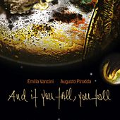 And If You Fall You Fall by Emilia Vancini