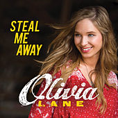 Steal Me Away by Olivia Lane