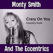 Crazy on You by Monty Smith and the Eccentrics