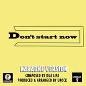 Don't Start Now Originally Performed By Dua Lipa (Karaoke Version) de Urock