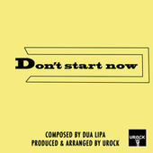 Don't Start Now de Urock