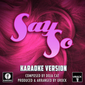 Say So Originally Performed By Doja Cat (Karaoke Version) von Urock
