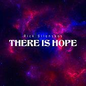 There Is Hope de Rick Silanskas