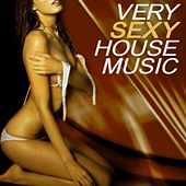 Very Sexy House Music von Various Artists