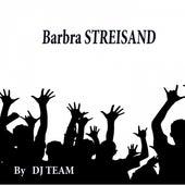 Barbra Streisand by Dj Team