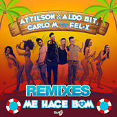 Me Hace Bom (feat. Fel-x) (Remixes) by Attilson