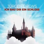 Ich bau Dir ein Schloss von Jürgen Drews