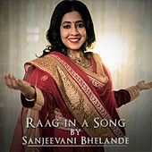 Raag in a Song by Sanjeevani Bhelande
