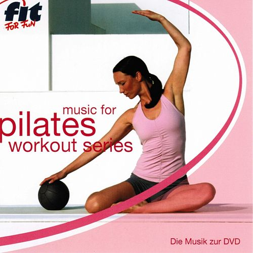 Music for Pilates Workout Series by Pilates Workout Series