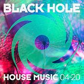 Black Hole House Music 04-20 von Various Artists