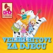50 originalnih pjesama - veliki hitovi za djecu by Razni Izvođači
