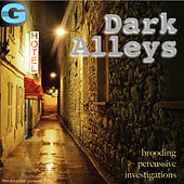 Dark Alleys, Vol. 1: Brooding Percussive Investigations von Dennis McCarthy