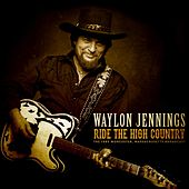 Ride The High Country von Waylon Jennings