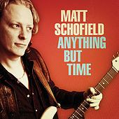 Anything But Time by Matt Schofield