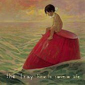 How To Save A Life EP de The Fray