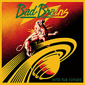 Into The Future by Bad Brains