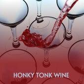 Honky Tonk Wine de Kitty Wells, Willie Nelson, Billy Joe Royal, Don Gibson, Ferlin Husky, Carl Smith, Charlie Rich, Tex Ritter, Waylon Jennings