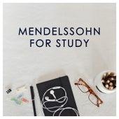 Mendelssohn for Study by Felix Mendelssohn
