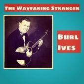 The Wayfaring Stranger de Burl Ives