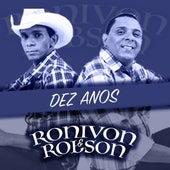 Dez Anos by Ronivon e Robson