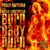 Burn Baby Burn (feat. Keith Thompson) by Paolo Barbato