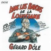 Dans les bayous de la Louisiane : 12 New Songs In the Cajun Creole Style by Gérard Dôle