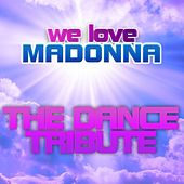We Love Madonna: The Dance Tribute by Various Artists