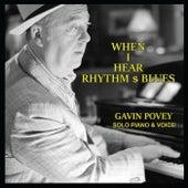 When I Hear Rhythm $ Blues by Gavin Povey