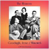 Goodnight, Irene / Wimoweh (All Tracks Remastered) van The Weavers