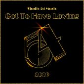 Got To Have Loving by Studio 54 Music x