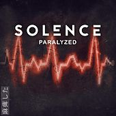 Paralyzed by Solence