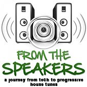 From the Speakers (A Journey from Tech to Progressive House Tunes) de Various Artists