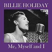 Me, Myself and I by Billie Holiday