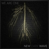 WE ARE ONE - NEW DARK WAVE by Various Artists